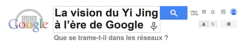 La vision du Yi Jing à l'ère de Google
